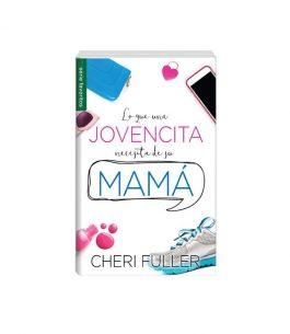 Libro Lo que una jovencita necesita saber de su Mama
